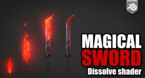 Magicla sword – Dissolve shader tutorial in Blender