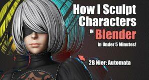How I Sculpt a Character in 5 minutes – 2B [NieR:Automata]