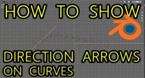 How To Show Direction Arrows On Curves – Blender