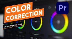 Color correcting with Adobe Premiere Pro