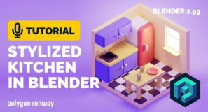 Stylized Isometric Kitchen Full Tutorial in Blender 2.93 | Polygon Runway