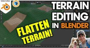 Modeling Terrain in Blender – How to FLATTEN TERRAIN!